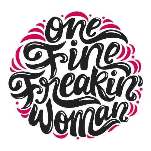 one fine freakin' woman