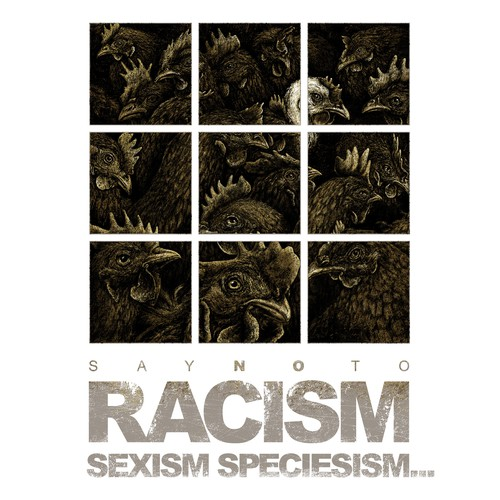 SAY NO TO RACISM, SEXISM, SPECIESISM, ...