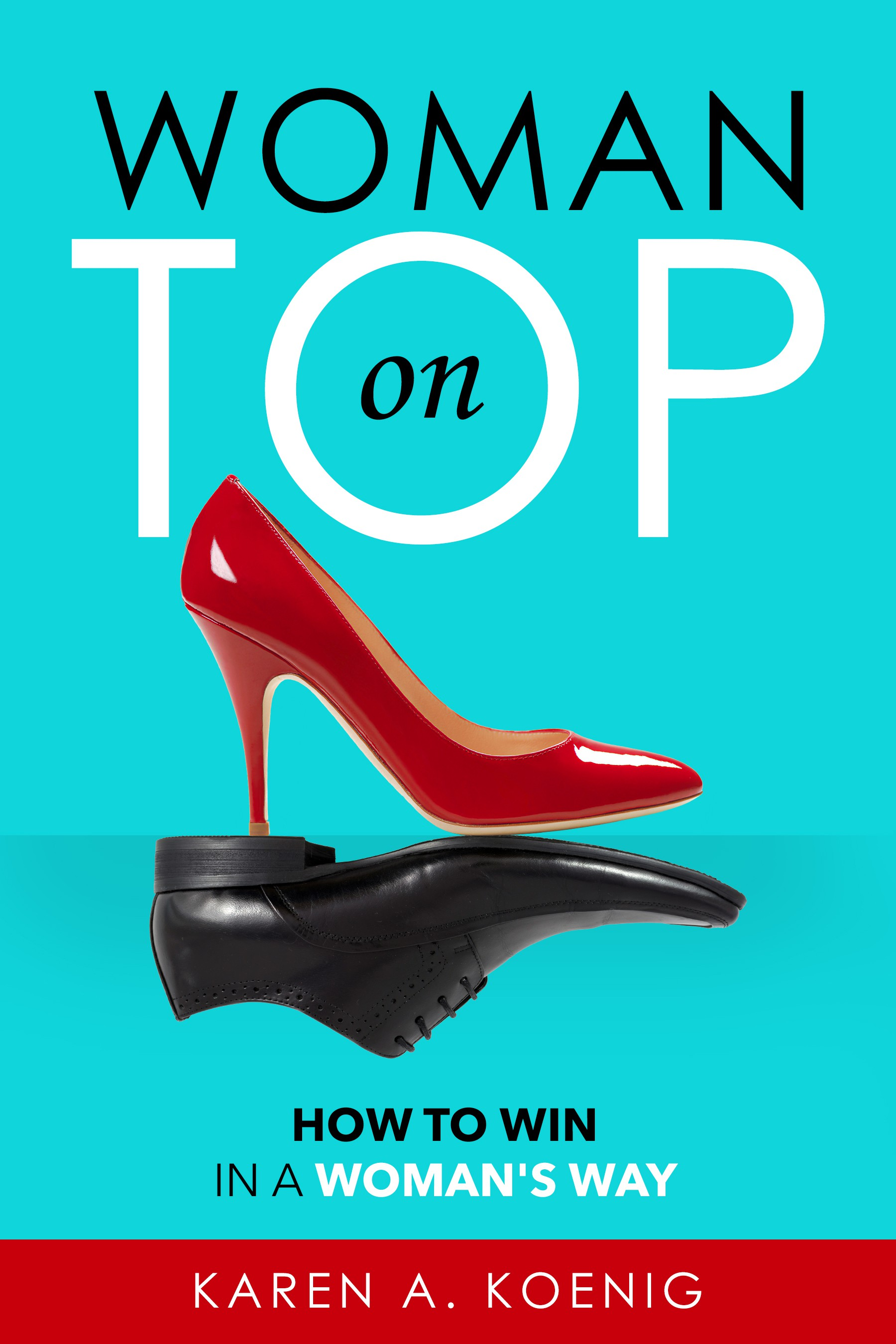 Design a unique cover for the book 'Woman on Top: How to Win in a Woman's Way
