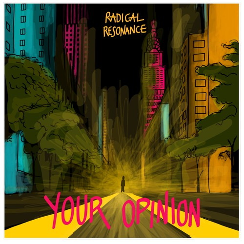 "Single Coger: ""your opinion"". Radical Resonance."