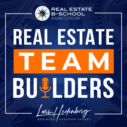 Real Estate Team Builders Podcast