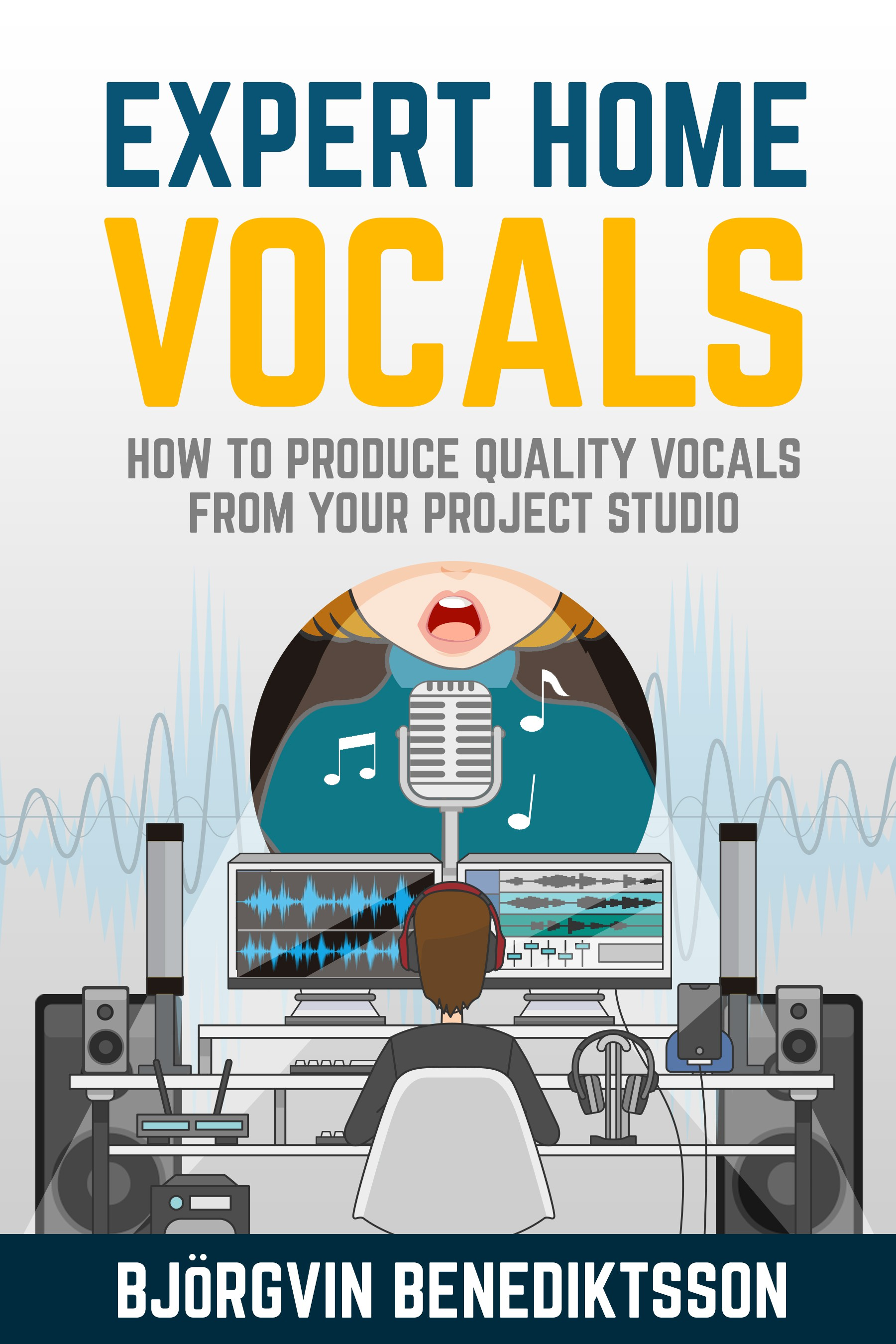 Design a cool and fun cover for Expert Home Vocals, a music production ebook for home studios