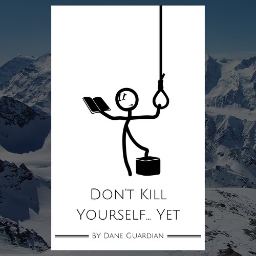 Don't kill youself... Yet