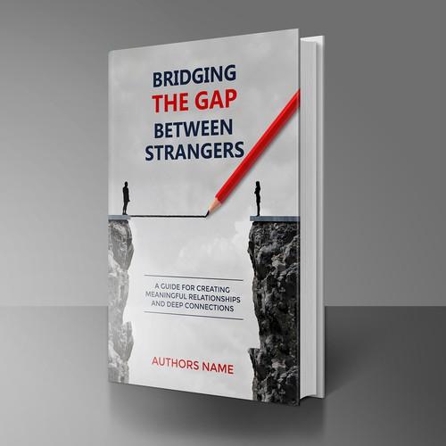 Bridging The Gap Between Strangers