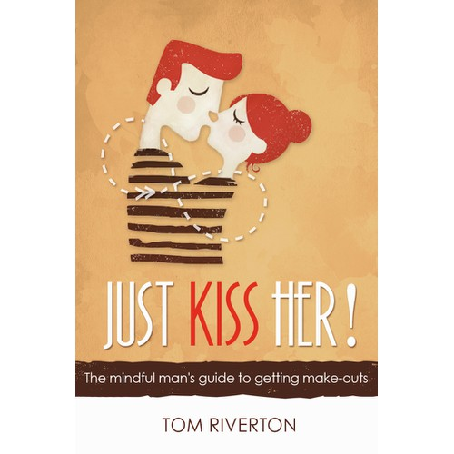 "I am looking for a book cover for my self-help book ""Just kiss her!"""