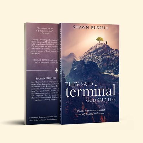They Said Terminal, God Said Life