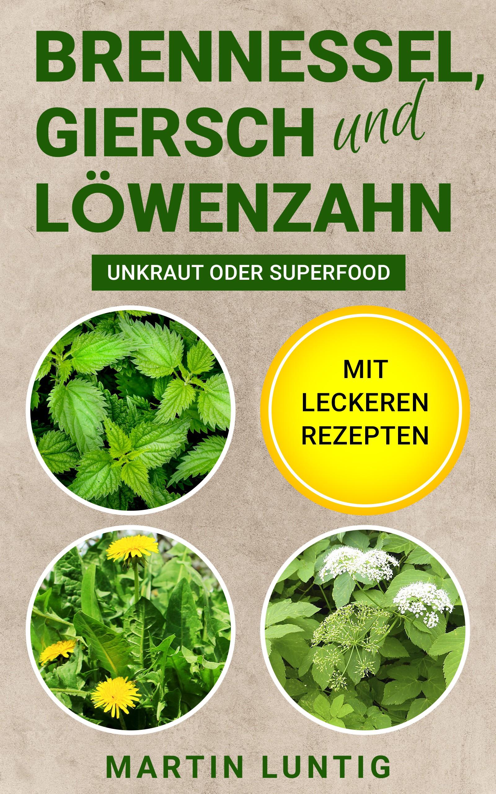 Gestalte ein eBook-Cover für mein Gartenkräuterkochbuch (Brennesel, Giersch und Löwenzahn)