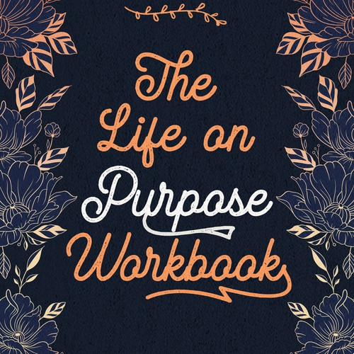The life on purpose