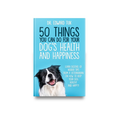50 Things You Can Do For Your Dog`s Health And Happiness