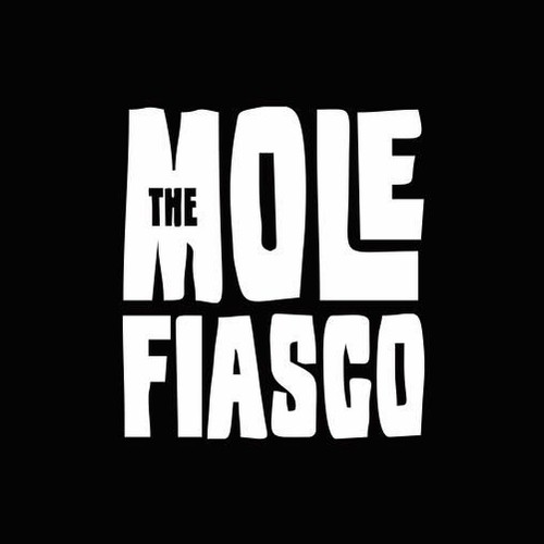 The Mole Fiasco