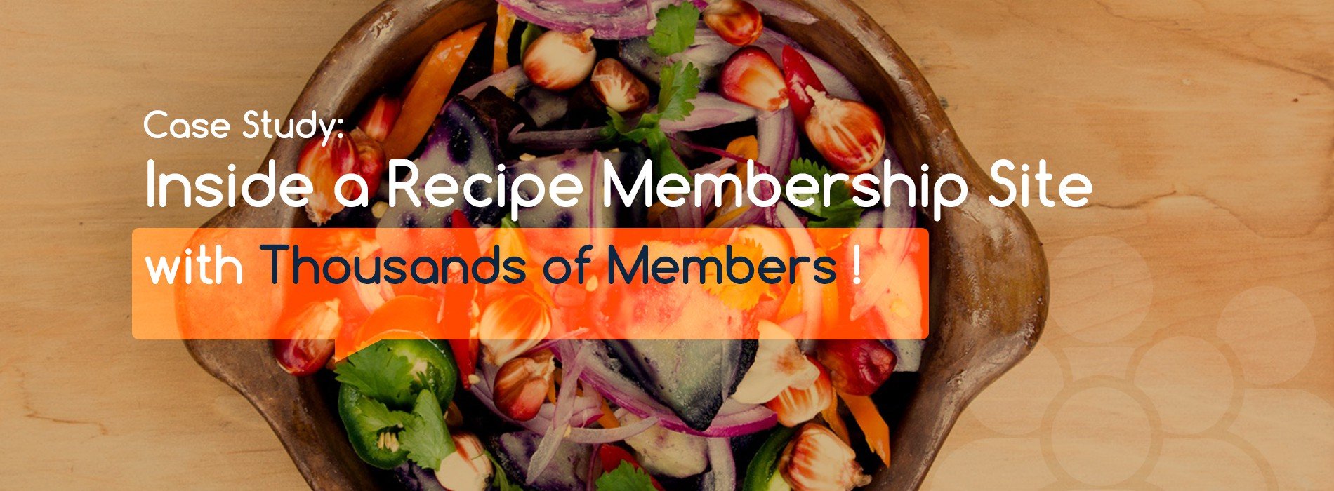 1900 x 700 Product Banner For 'Case Study: Inside a Recipe Membership Site with Thousands of Members