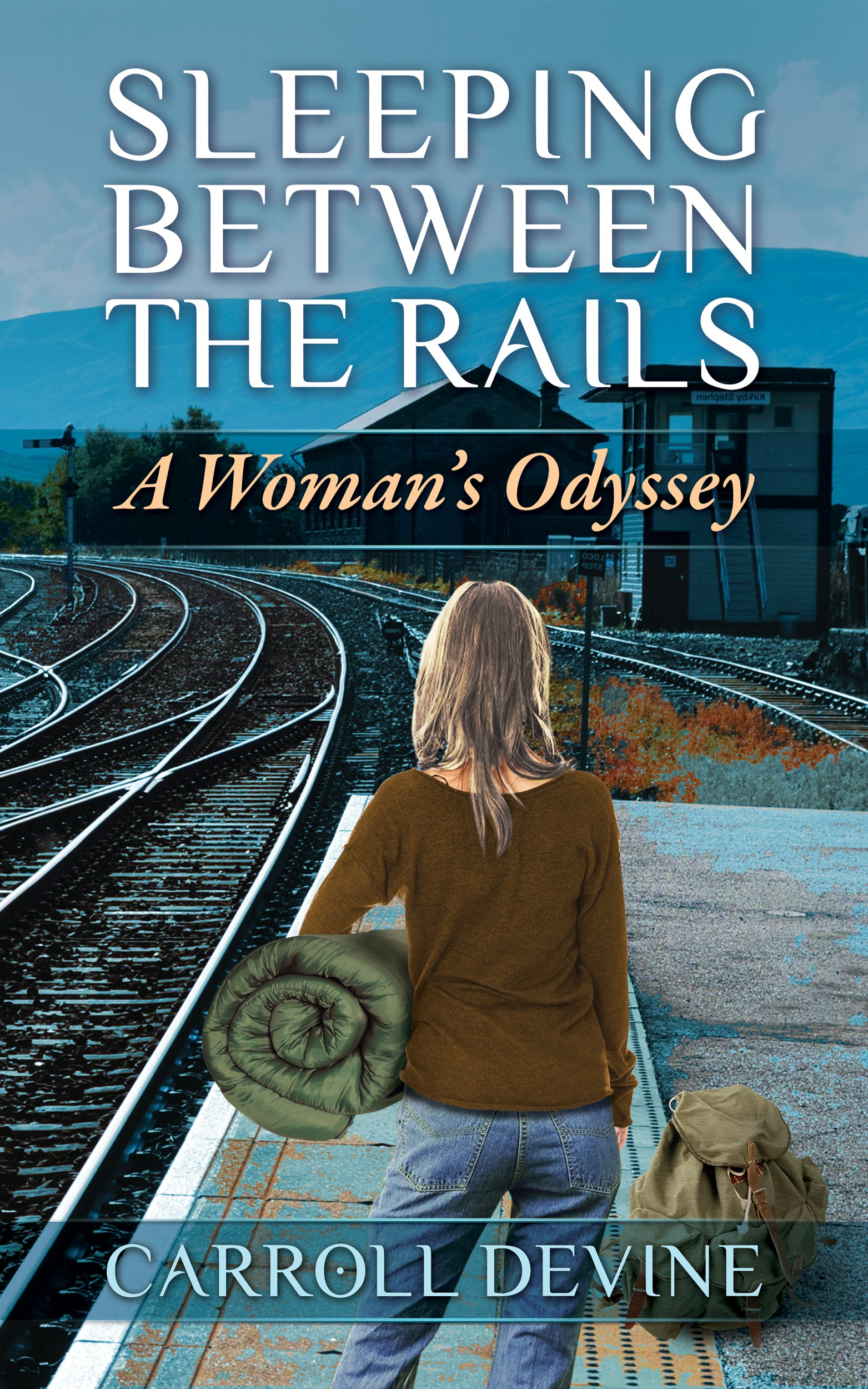 Create a book cover for Sleeping Between the Rails: A Woman's Odyssey (memoir)