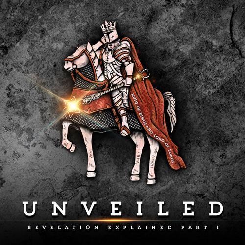 Unveiled Revelation Explained Part I