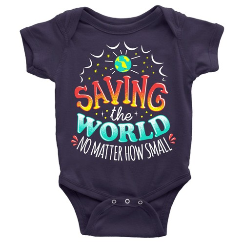 """Saving the World, No Matter how Small"" baby onesie."
