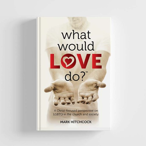 Book Cover Design Needed for Unconditional Love of God