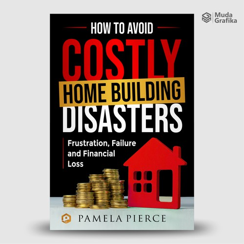 COSTLY HOME BUILDING DISASTERS