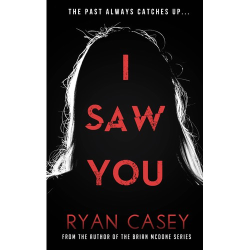 I Saw You - Gripping Psychological Thriller from Bestselling Author