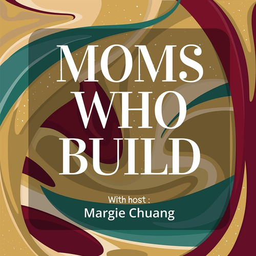 Podcast Cover - Mom's Who Build