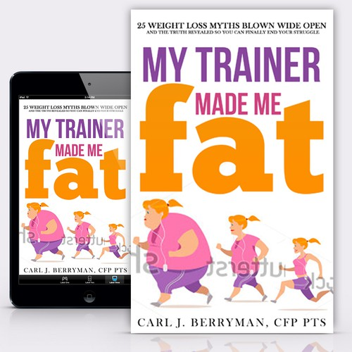 """Book Cover Concept for """"My Trainer made me Fat"""""""