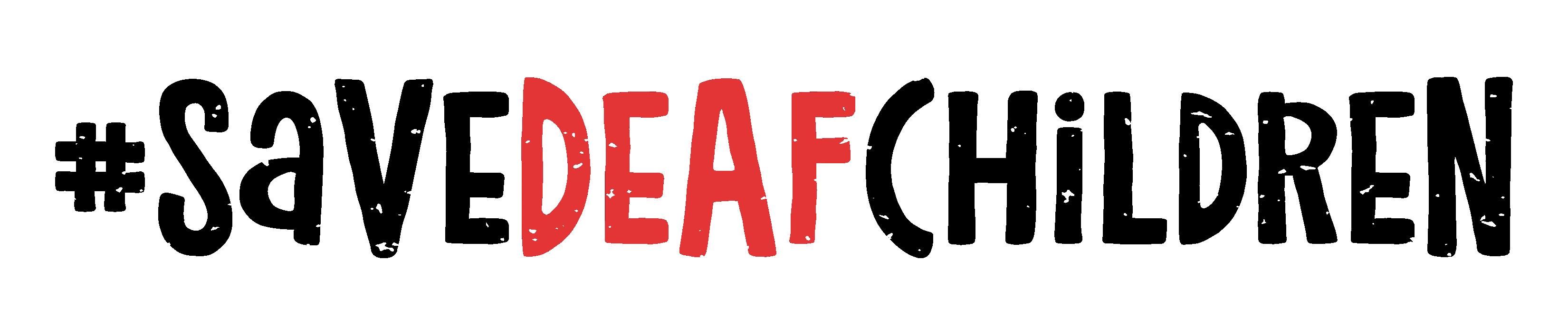 #SaveDeafChildren