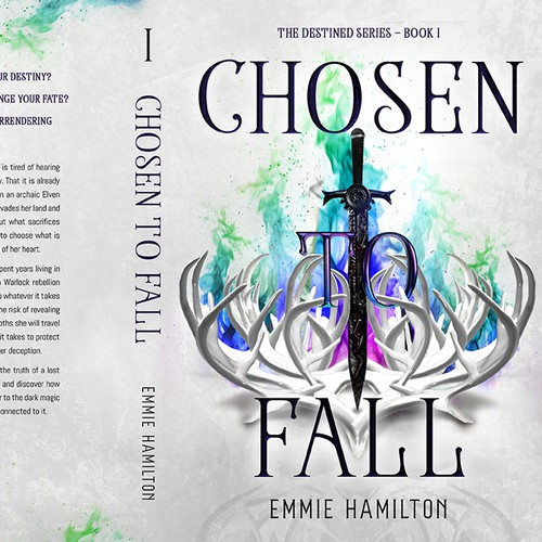 "CHOSEN TO FALL - The Destined Series Book I"" by the amazing Emmie Hamilton"