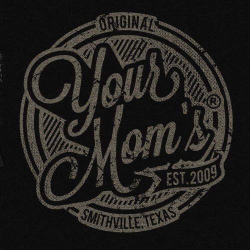 Est. 2009 Your Mom's