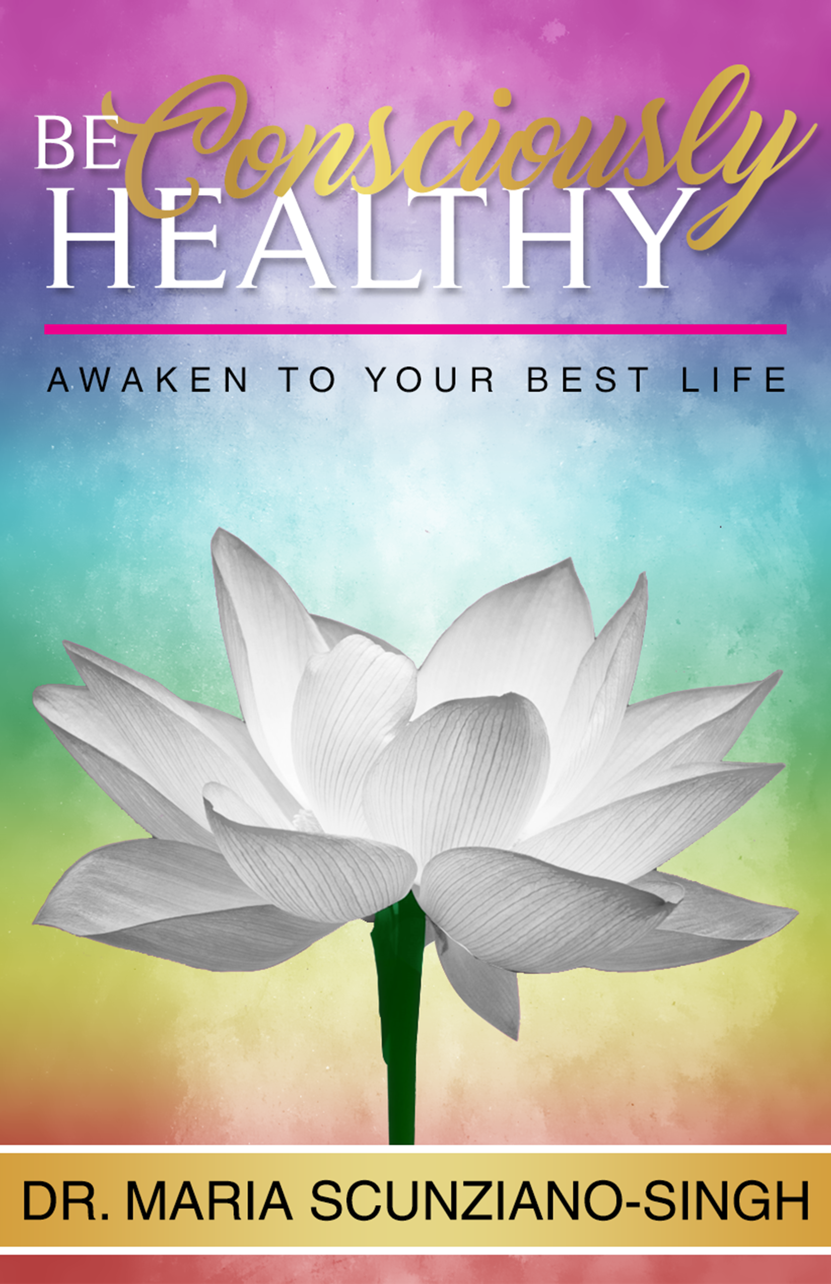 Be Consciously Healthy