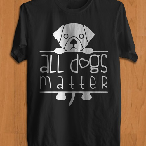 All Dogs Matter T-Shirt Contests